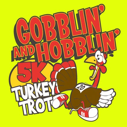 Gobblin and Hobblin Turkey Trot