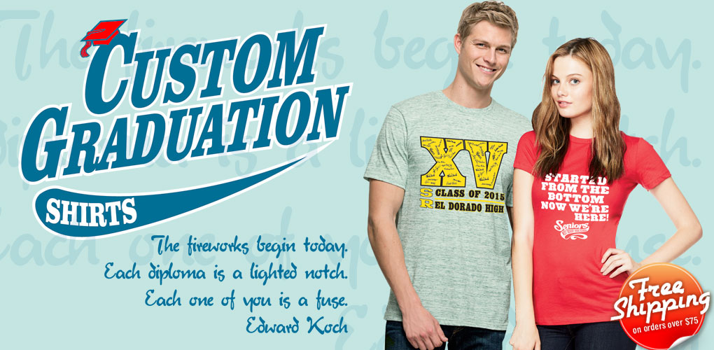 Custom graduation t shirts quick free shipping for Fast delivery custom t shirts