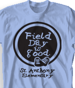 Field Day T Shirt Design - Field Day is Good desn-452f1