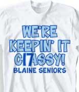 Senior Class T Shirt - Keep it Classy  logo-174k9