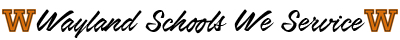 List of Wayland Schools We Service - Go Warriors