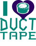 I Love Duct Tape