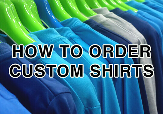 How to Order Custom Shirts - Best Way