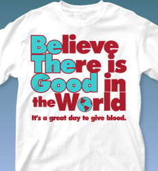 Blood Donor Shirt Designs - Believe There is Good cool-307b5