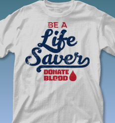 Blood Donor  Shirt Designs - Be a Life Saver cool-558b1