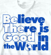 High School Shirts - Believe There is Good - cool-307b1