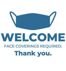 Welcome Face Coverings Required - Promotes Face Masks